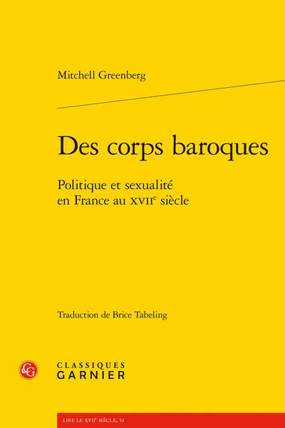 Des corps baroques. Politique et sexualité en France au XVIIe siècle