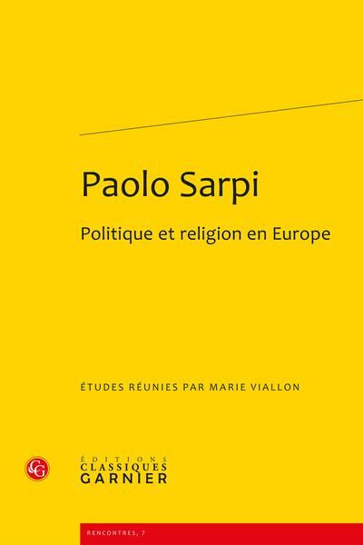 Paolo Sarpi. Politique et religion en Europe