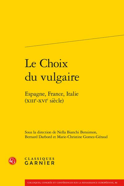 Le Choix du vulgaire. Espagne, France, Italie (XIIIe-XVIe siècle)
