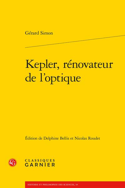Kepler, rénovateur de l'optique - Table des matières