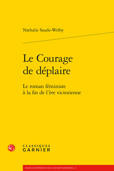 Le Courage de déplaire. Le roman féministe à la fin de l'ère victorienne - Table des matières