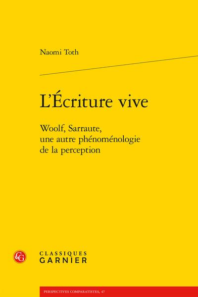L'Écriture vive. Woolf, Sarraute, une autre phénoménologie de la perception