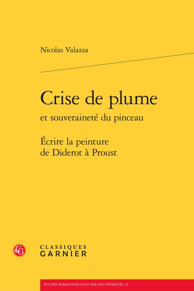 Crise de plume et souveraineté du pinceau. Écrire la peinture de Diderot à Proust - Goncourt, la plume artiste