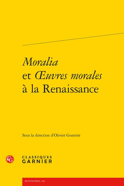 Moralia et Œuvres morales à la Renaissance