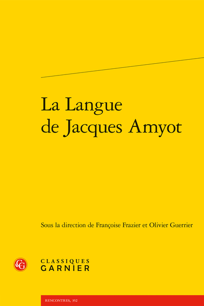 La Langue de Jacques Amyot - Quelques traits de traduction dans le dialogue Sur l'Amour