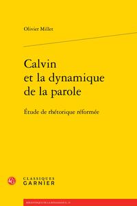 Calvin et la dynamique de la parole. Étude de rhétorique réformée