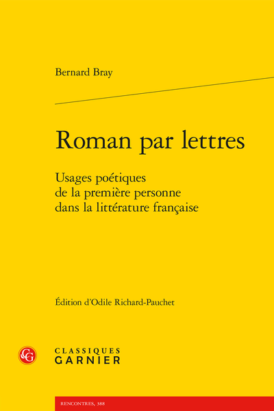 Roman par lettres. Usages poétiques de la première personne dans la littérature française