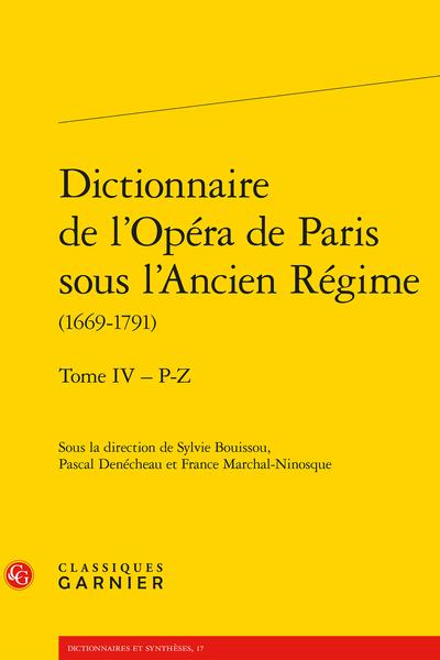Dictionnaire de l'Opéra de Paris sous l'Ancien Régime (1669-1791). Tome IV – P-Z - Chronologie des saisons théâtrales