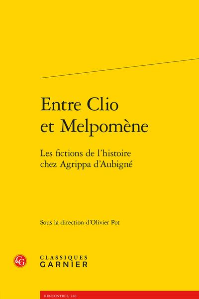 Entre Clio et Melpomène. Les fictions de l'histoire chez Agrippa d'Aubigné