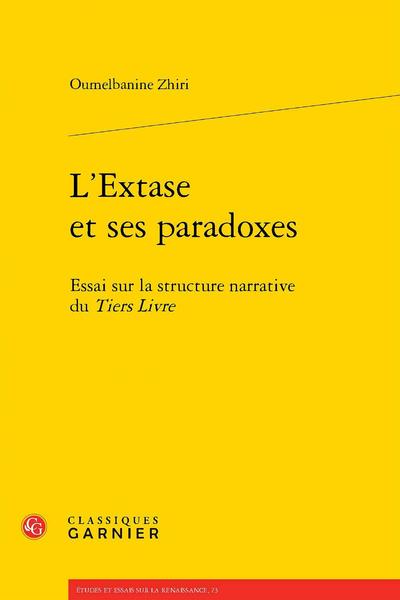 L'Extase et ses paradoxes. Essai sur la structure narrative du Tiers Livre