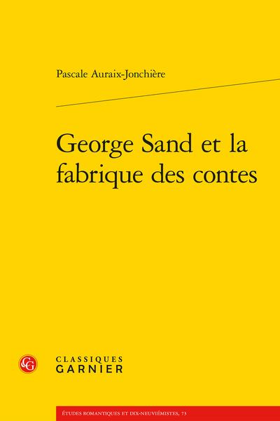 George Sand et la fabrique des contes - Le topos du château entre gothique et merveilleux, les deux régimes de l'écriture