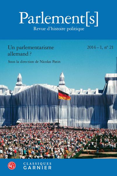Parlement[s]. 2014 – 1 Revue d'histoire politique, n° 21. Un parlementarisme allemand ? - Avant-propos