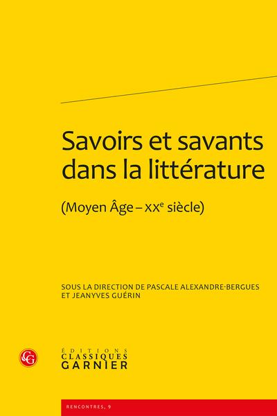 Savoirs et savants dans la littérature. (Moyen Âge-xxe siècle)