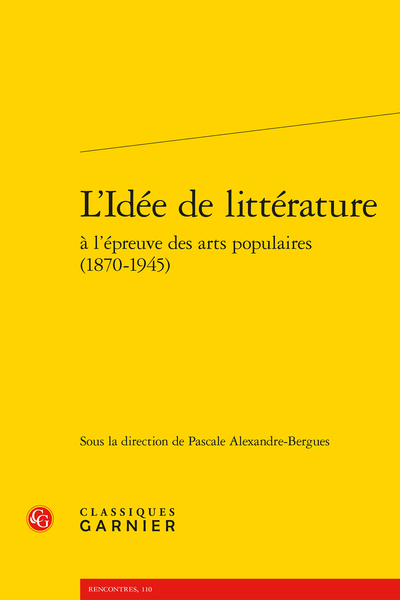 L'Idée de littérature à l'épreuve des arts populaires (1870-1945) - Le cirque et le music-hall dans les ballets-théâtre de Jean Cocteau