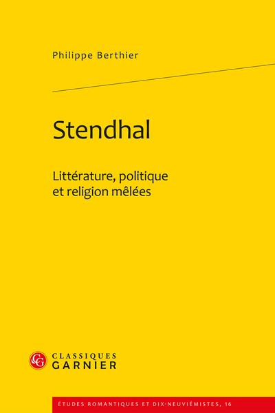 Stendhal. Littérature, politique et religion mêlées - Note