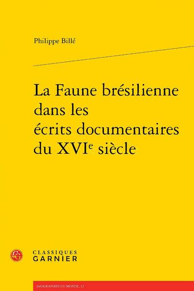 La Faune brésilienne dans les écrits documentaires du XVIe siècle