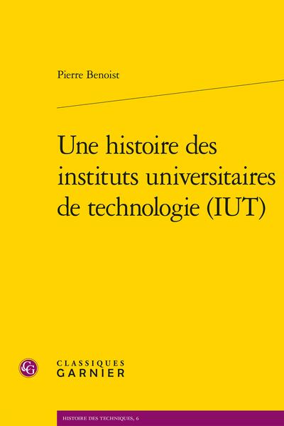 Une histoire des instituts universitaires de technologie (IUT)