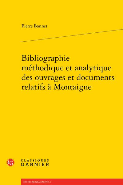 Bibliographie méthodique et analytique des ouvrages et documents relatifs à Montaigne
