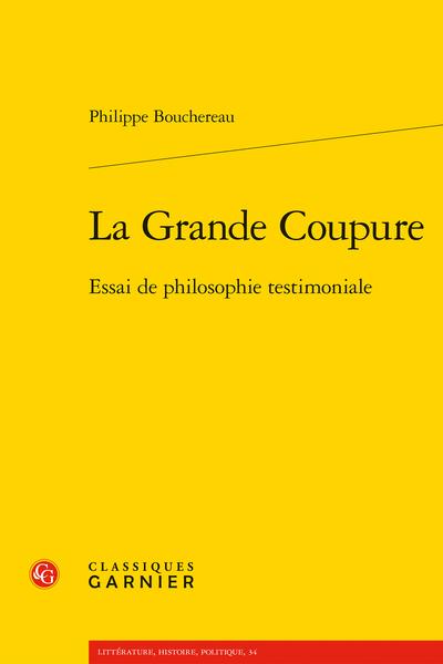 La Grande Coupure. Essai de philosophie testimoniale