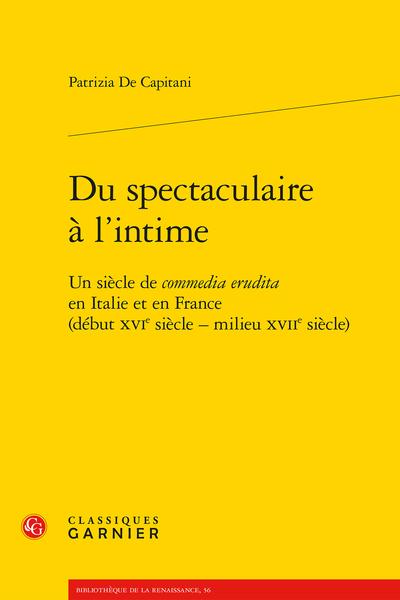 Du spectaculaire à l'intime. Un siècle de commedia erudita en Italie et en France (début XVIe siècle - milieu XVIIe siècle)