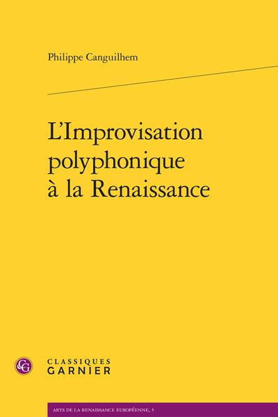 L'Improvisation polyphonique à la Renaissance
