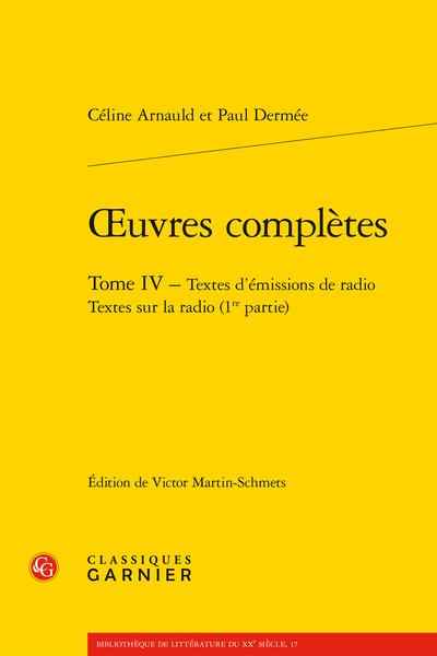 Œuvres complètes. Tome IV. Textes d'émissions de radio Textes sur la radio (1re partie) - Textes d'émissions