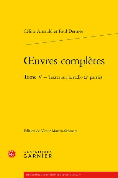 Œuvres complètes. Tome V. Textes sur la radio (2e partie)