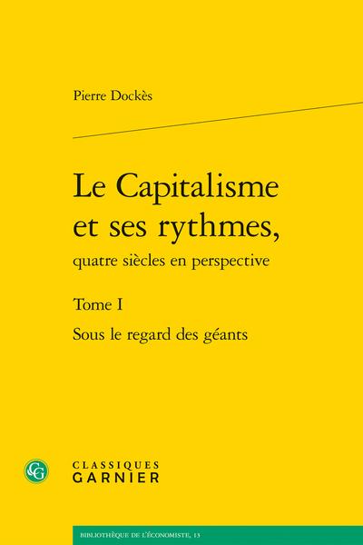 Le Capitalisme et ses rythmes, quatre siècles en perspective. Tome I. Sous le regard des géants - Index thématique