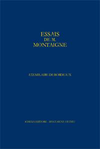 Fac-simile en quadrichromie de l'« Exemplaire de Bordeaux » des Essais de Montaigne. Exemplaire contenant le manuscrit de la dernière édition des Essais [exemplaires numérotés 1-80]