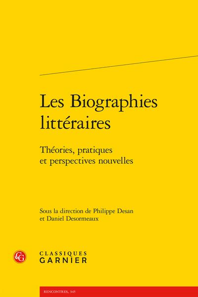 Les Biographies littéraires. Théories, pratiques et perspectives nouvelles