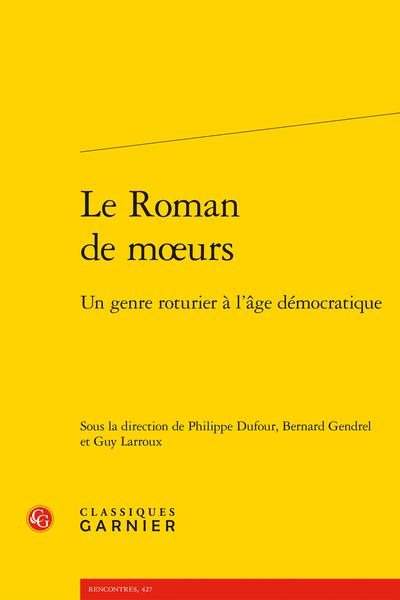 Le Roman de mœurs. Un genre roturier à l'âge démocratique