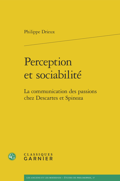 Perception et sociabilité. La communication des passions chez Descartes et Spinoza