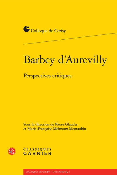 Barbey d'Aurevilly. Perspectives critiques