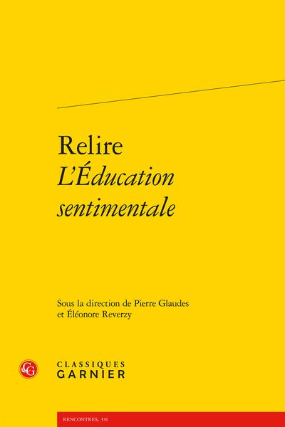 Relire L'Éducation sentimentale - « Il parle bien, Frédéric Moreau »
