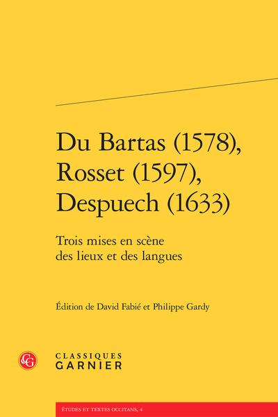 Du Bartas (1578), Rosset (1597), Despuech (1633). Trois mises en scène des lieux et des langues