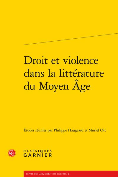 Droit et violence dans la littérature du Moyen Âge