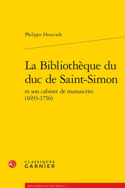 La Bibliothèque du duc de Saint-Simon et son cabinet de manuscrits (1693-1756) - Introduction