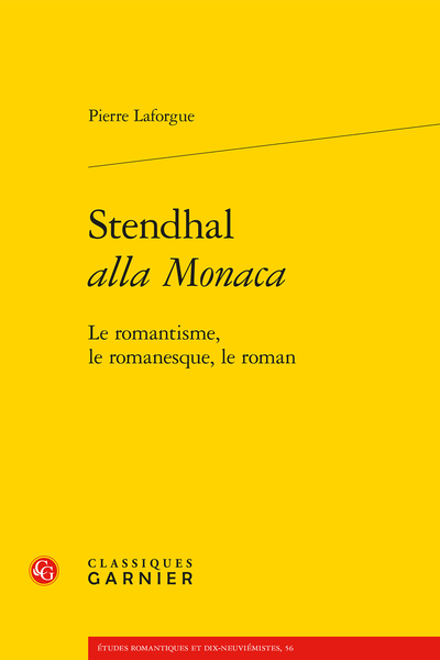 Stendhal alla Monaca. Le romantisme, le romanesque, le roman - Introduction