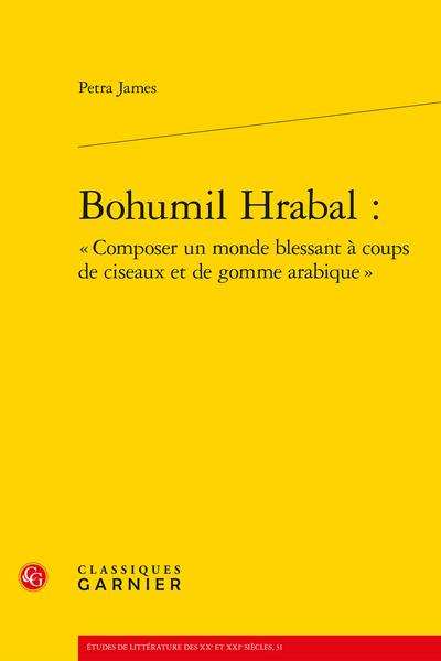 Bohumil Hrabal : « Composer un monde blessant à coups de ciseaux et de gomme arabique »