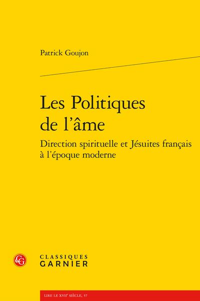 Les Politiques de l'âme. Direction spirituelle et Jésuites français à l'époque moderne