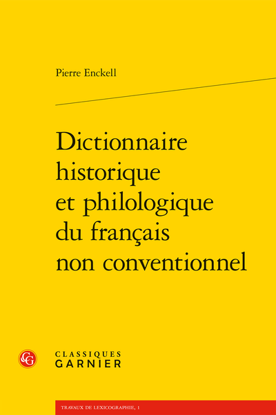 Dictionnaire historique et philologique du français non conventionnel - Table des matières