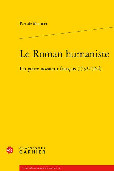 Le Roman humaniste. Un genre novateur français (1532-1564)