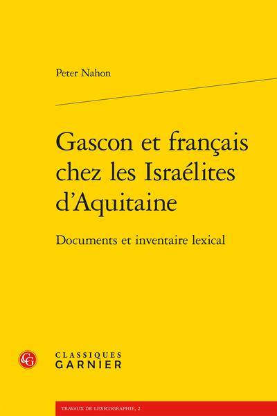 Gascon et français chez les Israélites d'Aquitaine. Documents et inventaire lexical