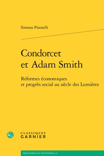 Condorcet et Adam Smith. Réformes économiques et progrès social au siècle des Lumières