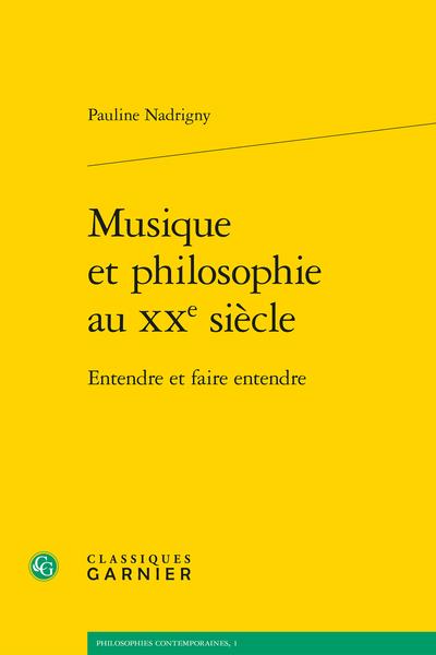 Musique et philosophie au XXe siècle. Entendre et faire entendre