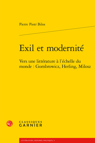 Exil et modernité. Vers une littérature à l'échelle du monde : Gombrowicz, Herling, Milosz