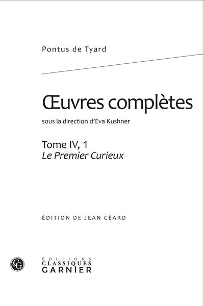 Œuvres complètes. Tome IV, 1. Le Premier Curieux