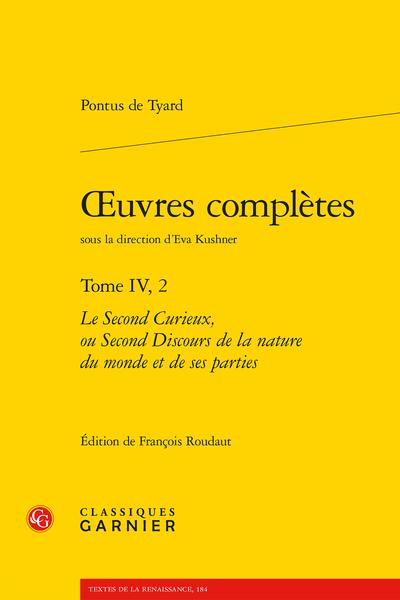 Œuvres complètes. Tome IV, 2. Le Second Curieux, ou Second Discours de la nature du monde et de ses parties