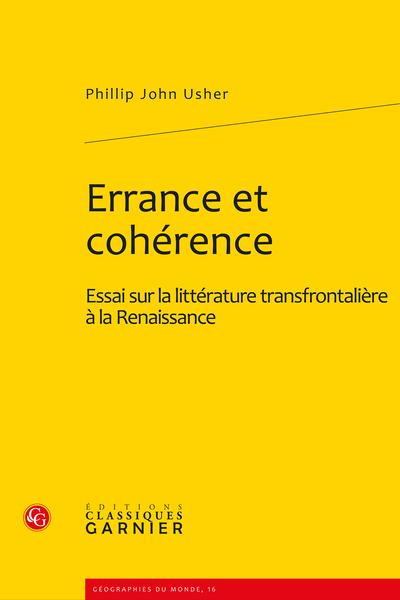 Errance et cohérence. Essai sur la littérature transfrontalière à la Renaissance
