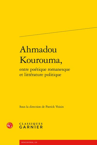 Ahmadou Kourouma, entre poétique romanesque et littérature politique